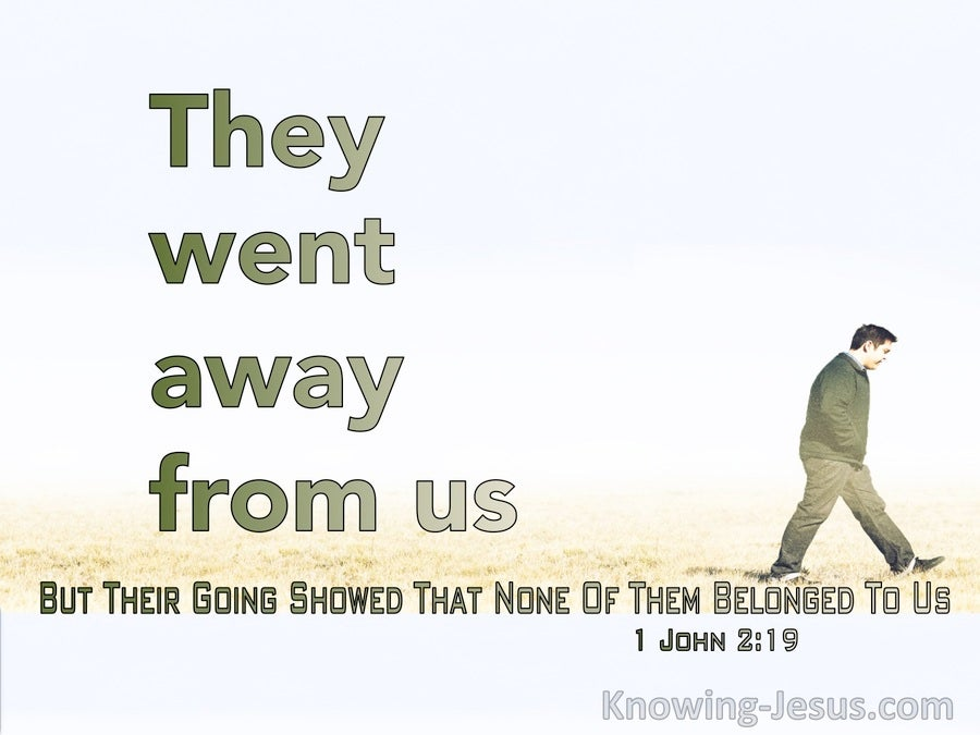 1 John 2:19 They Went Away From Us Showing They Did Not Belong To Us (green)